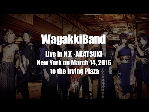 和楽器バンド / WagakkiBand Live In N.Y. -AKATSUKI-@Irving Plaza -March 14, 2016 Trailer