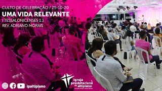 Uma Vida Relevante - Culto de Celebração - IP Altiplano - 25/10