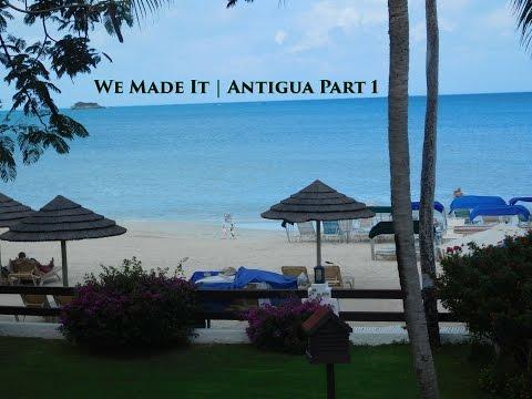 We Made It | Antigua Part 1