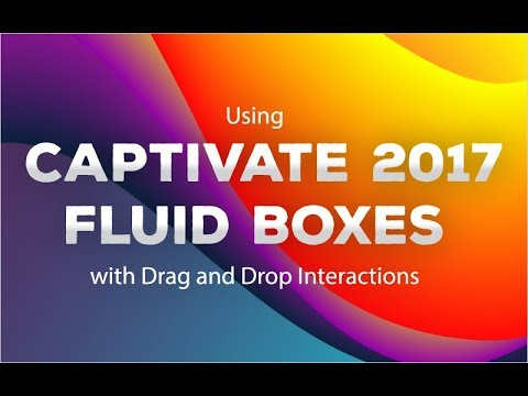Webinar: Using Drag and Drop Interactions with Captivate 2017 Fluid Boxes