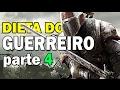 Dieta do GUERREIRO - Parte 4