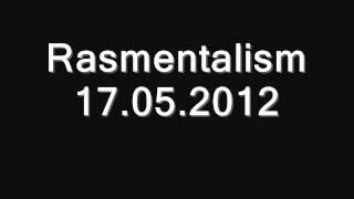 Rasmentalism 17.05.2012 Rapnejszyn