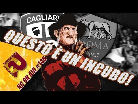 Cagliari ROMA: STAGIONE FINITA? | RC #148