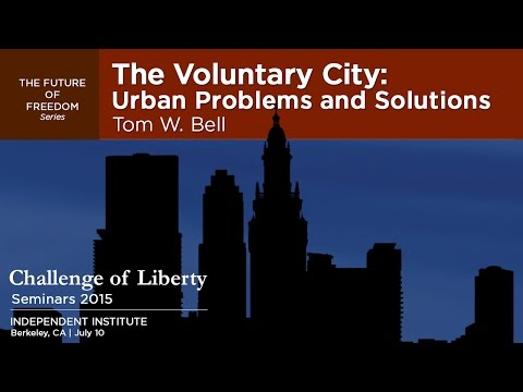 The Voluntary City: Urban Problems and Solutions | Tom W. Bell