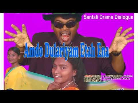 Amdo Dulariyam Etah Ena   Santali Drama(Jatra) Dialogue