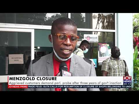 Menzgold Closure: Aggrieved customers demand parl. probe after three years - Joy News Prime(14-9-21)