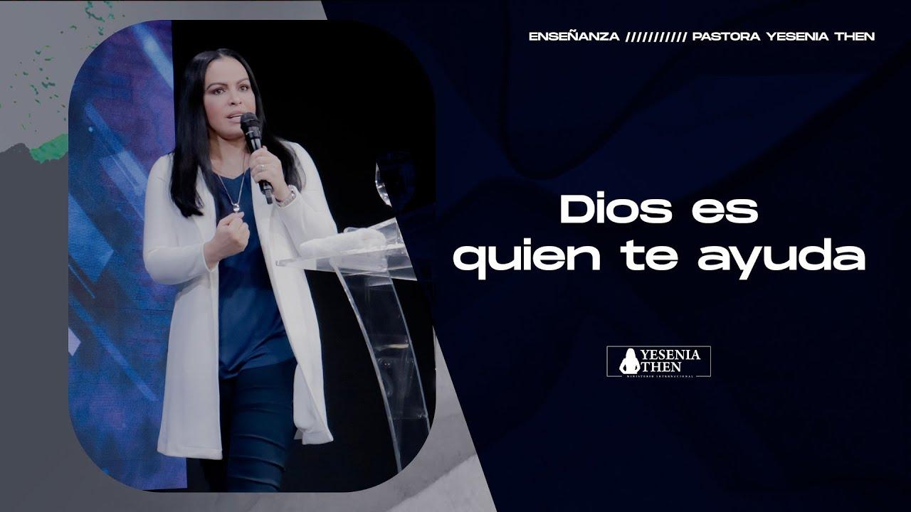 DIOS ES TU GRAN AYUDA  › › • Pastora Yesenia Then