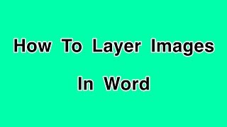 How To Layer Images/Art In Microsoft Word