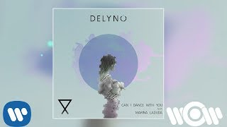Delyno ft. Marina Laduda - Can I dance with you | Official Audio