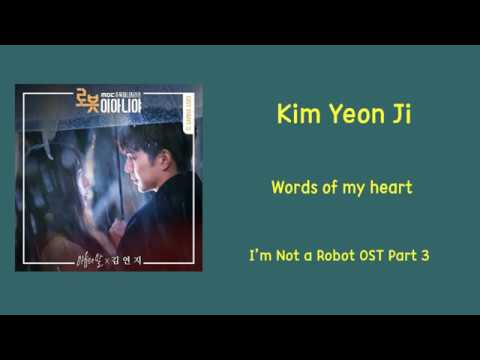 [LYRIC] Kim Yeon Ji – Words of my heart[Han-Rom-Eng] [ I'm Not a Robot OST Part 3]