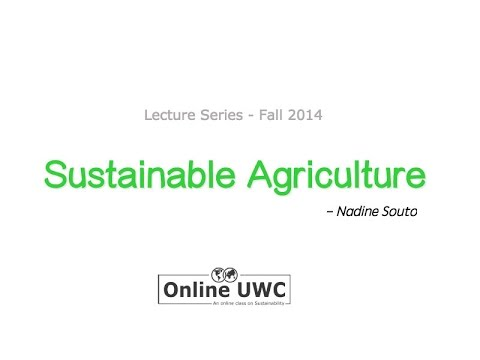 Online UWC Week 3 - Video lecture - Sustainable Agriculture