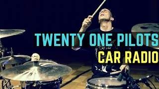 Twenty One Pilots - Car Radio - Drum Cover