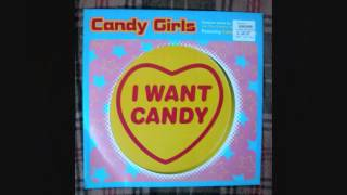 Candy Girls - I Want Candy (Jon The Dentist Mix)