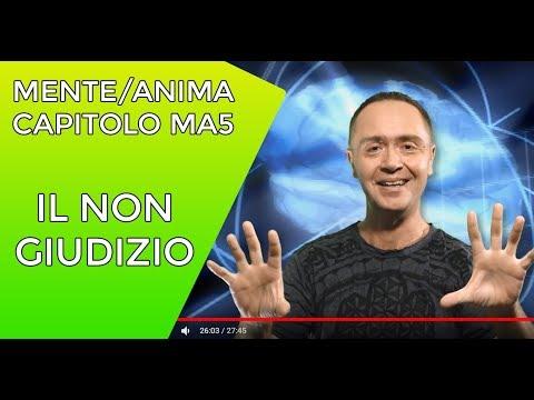 """""""La 3° Consapevolezza: IL NON GIUDIZIO """" - MENTE/ANIMA MA5 - Salto Quantico"""