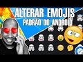 🔵 COMO ALTERAR OS EMOJIS PADRÃO DO ANDROID | ROOT