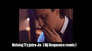 AFTER PARTY - Dzisiaj Ty jutro Ja ( Dj Sequence remix )