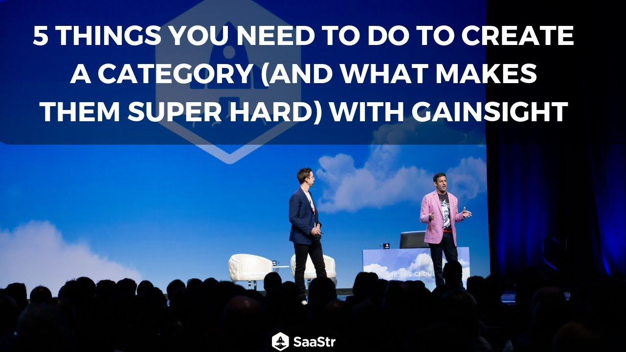 5 Things You Need to Do to Create a Category with Gainsight (Video +  Transcript)