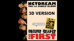 NCT Dream My First and Last 3D version [use earphone]