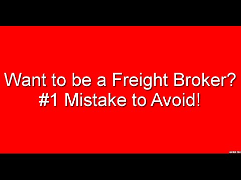 Freight Broker Training - #1 Mistake to Avoid