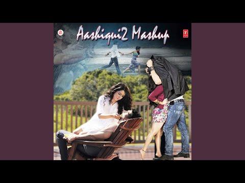 Aashiqui 2 Mashup