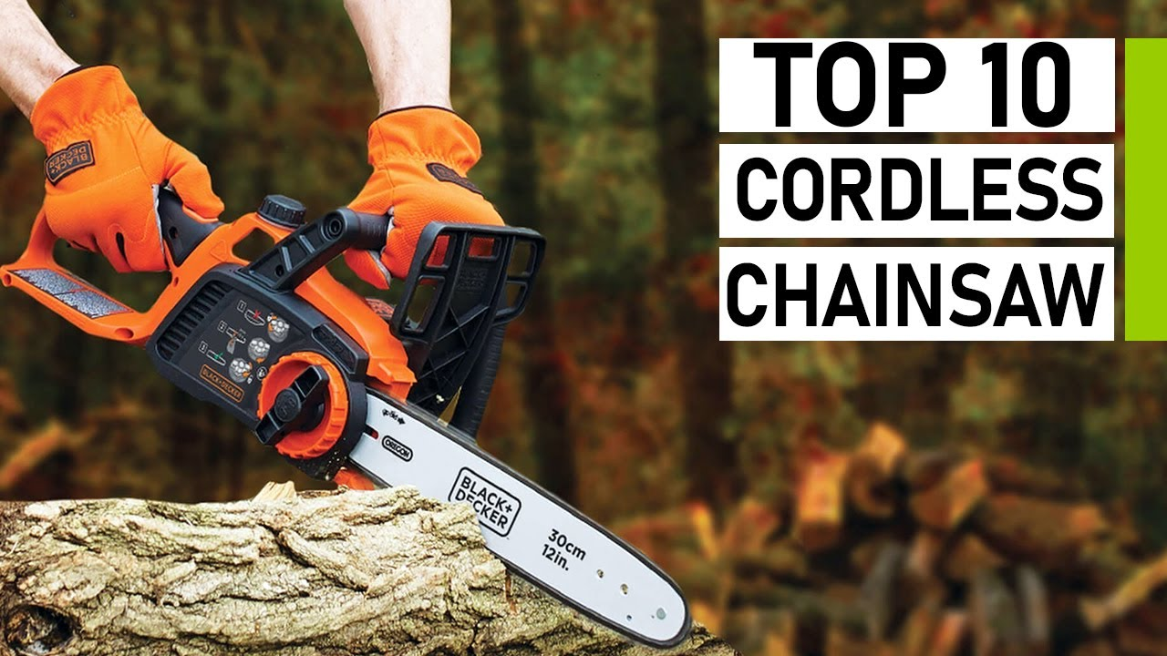 Best Battery Chainsaw 2021 Top 10 Best Electric Cordless Chainsaws   YouTube