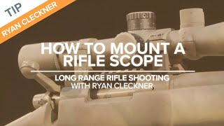 How to Mount a Rifle Scope - Long-Range Rifle Shooting Technique