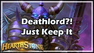 [Hearthstone] Deathlord?! Just Keep It