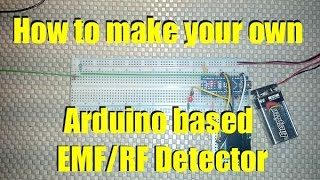 How to make a custom Arduino EMF RF Detector