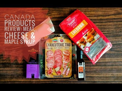Canadian Products Review: Meat, Cheese, Chocolate and Maple Syrup