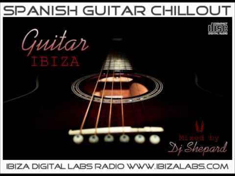 Chillout -GUITAR IBIZA mixed by Dj Shepard(wonderful chill guitar spanish)