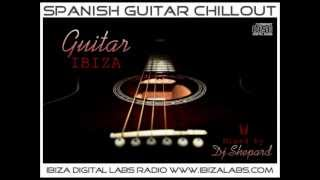 Chillout -GUITAR IBIZA mixed by Dj Shepard(wonderful chill guitar spanish)