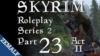 Skyrim Roleplay - Part 23 (S2) - Outbursts