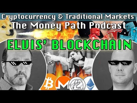 Elvis' Blockchain - The Money Path Podcast