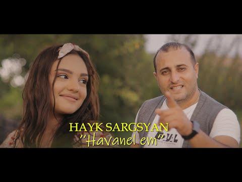 Hayk Sargsyan - Havanel em (2021)