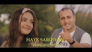 Hayk Sargsyan - Havanel em 2021