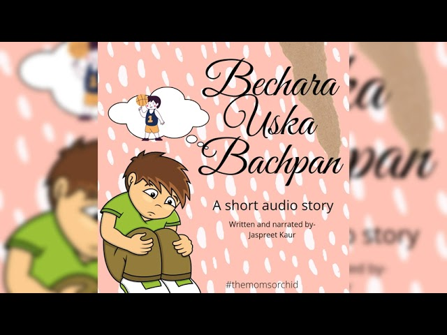Bechara Uska Bachpan- A short audio story on How Pandemic Affected our toddlers
