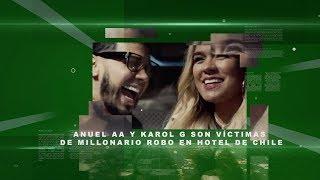 Anuel AA y Karol G son víctimas de millonario robo en hotel de Chile