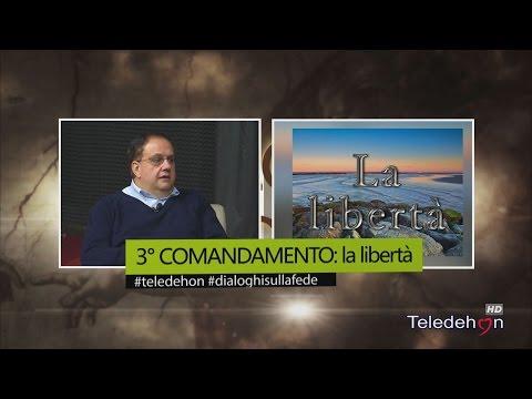 DIALOGHI SULLA FEDE - 3° COMANDAMENTO: la libertà