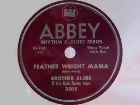 Brother Blues & the Back Room Boys - Featherweight Mama (1949)