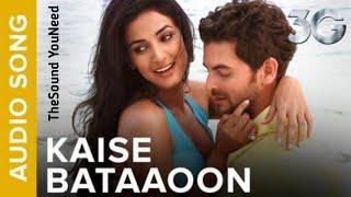 Kaise bataaoon | 3G: A killer Connection | K.K., Sonal Chauhan