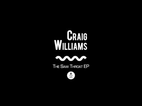 Craig Williams - Saw Throat