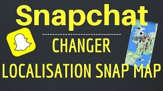 Comment CHANGER sa LOCALISATION SNAP MAP sur Snapchat