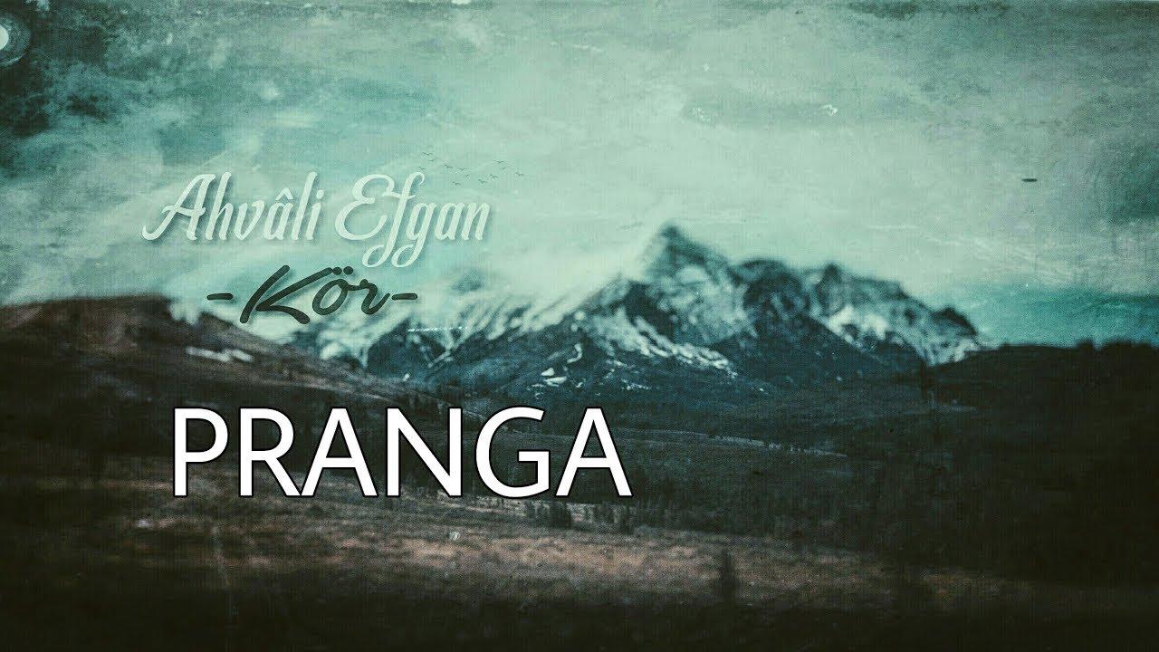 Ahvali Efgan - Pranga