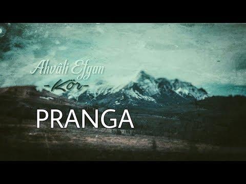 Ahvâli Efgan - Pranga