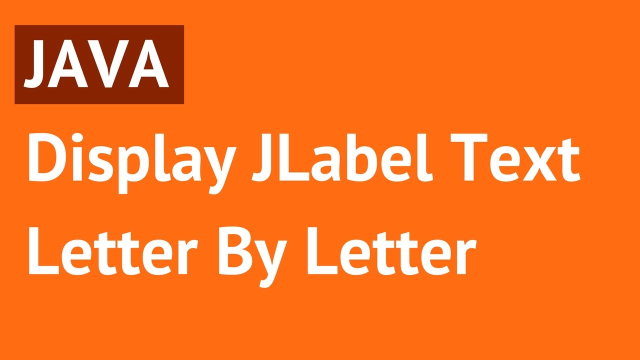 java display label text letter by letter using timer in java with source code