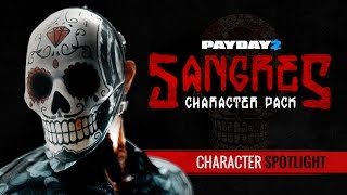 PAYDAY 2: Sangres Character Spotlight