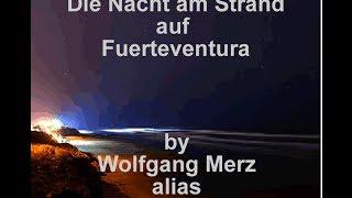 Fuerteventura Song - Die Nacht am Strand auf Fuerteventura - Wolfgang Merz (Schlagerfuzzi Wolle)