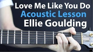 ellie-goulding---love-me-like-you-do-acoustic-guitar-lesson-easy