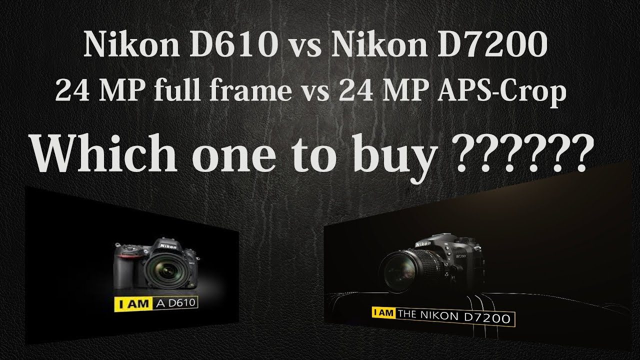 Nikon D610 vs Nikon D7200 , 24 MP full frame vs 24 MP crop ...