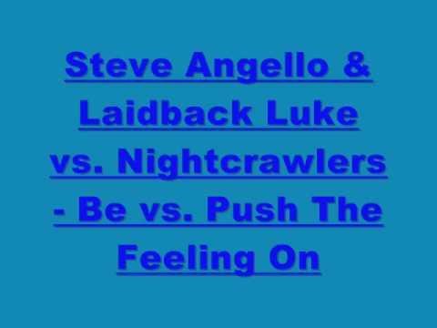 Steve Angello & Laidback Luke vs. Nightcrawlers - Be vs. Push The Feeling On